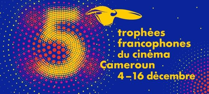AWARDS : Trophées Francophones à Yaoundé, une leçon de Cinéma !